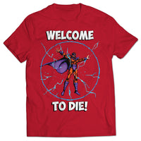 Welcome to Die T-shirt