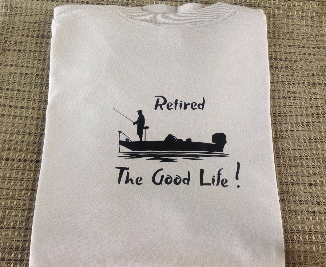Retirement Gift, Fishing, Boating, Bass Fishing, Retirement Gift, The Good Life,  Father's  Day Gift, Christmas Gift, T- shirt