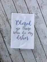 Load image into Gallery viewer, Blessed Are Those Who Do My Dishes Kitchen Towel, Blessed Kitchen Towel, Kitchen Towel Blesssed Kitchen Towel, Birthday Gift