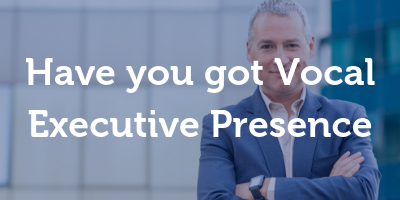 Vocal Executive Presence