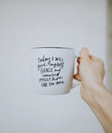 Today I will give myself grace - Mug