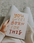 You Were Born For This Journal
