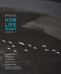 Biology: How Life Works 2nd Edition by James R. Morris