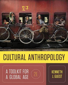 Cultural Anthropology: A Toolkit for a Global Age (Second Edition) 2nd Edition