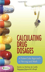 Calculating Drug Dosages: A Patient-Safe Approach to Nursing and Math 1st Edition