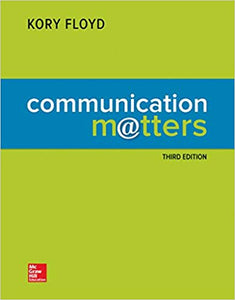 Communication Matters 3rd edition by Kory Floyd