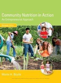 Community Nutrition in Action: An Entrepreneurial Approach 7th Edition
