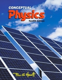 Conceptual Physics 12th Edition by Paul G. Hewitt