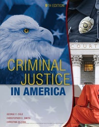 Criminal Justice in America 9th Edition by George F. Cole