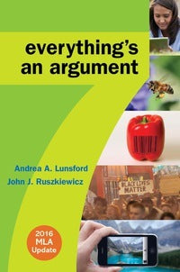 Everything's an Argument with 2016 7th Edition by Andrea A. Lunsford