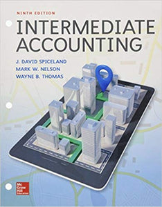Intermediate Accounting 9th Edition by J. David Spiceland