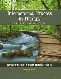 Interpersonal Process in Therapy: An Integrative Model 7th Edition