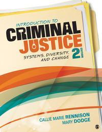 Introduction to Criminal Justice 2nd Edition by Callie Marie Rennison