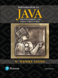 Introduction to Java Programming and Data Structures 11th Edition by Liang