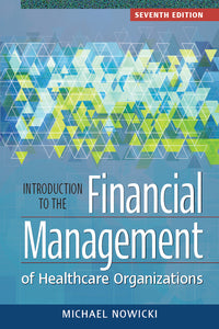 Introduction to the Financial Management of Healthcare Organization