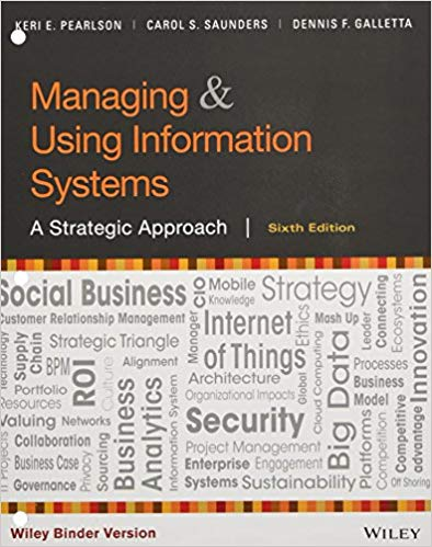 Managing and Using Information Systems A Strategic Approach, 6th Edition