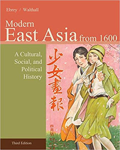 Modern East Asia from 1600 A Cultural, Social, and Political History, Vol. 2,