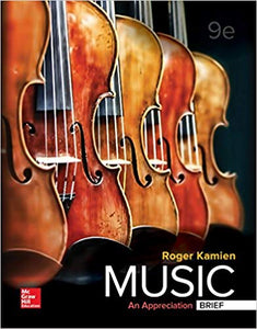Music An Appreciation, Brief Edition (B&B Music) 9th Edition