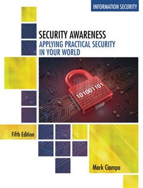 Security Awareness  Applying Practical Security in Your World 5th - Mark Ciampa
