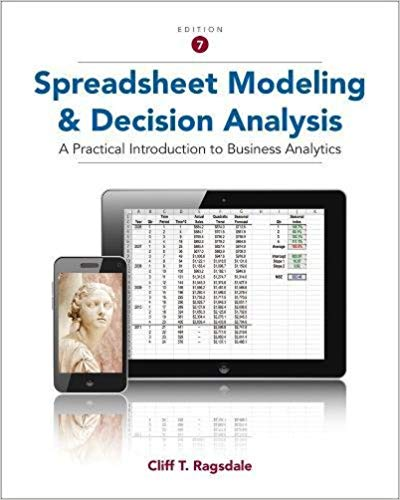 Spreadsheet Modeling and Decision Analysis A Practical Introduction to Business Analytics