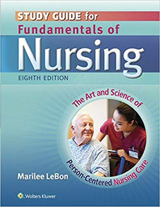 Study Guide for Fundamentals of Nursing,The Art and Science of Person-Centered Nursing Care