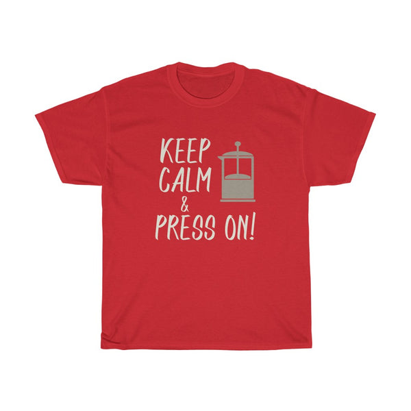 Keep Calm and Press On!