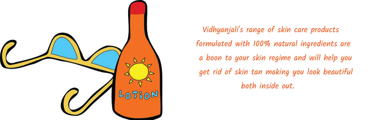 Improve skin tan with vidhyanjali products