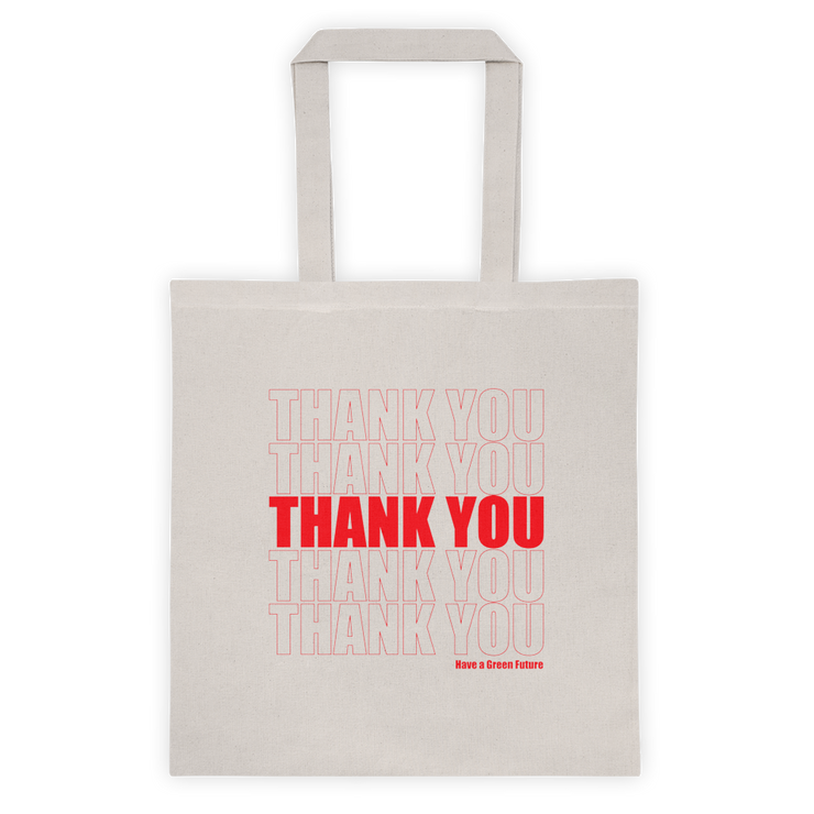 "A reuseable tote bag, canvas color, with red font, reading ""Thank you"" multiple times in a column. Reading ""have a green future"" in the corner. This bag is made to look like a classic plastic grocery bag, only it is reusable and inspires a green future for generations to come!"