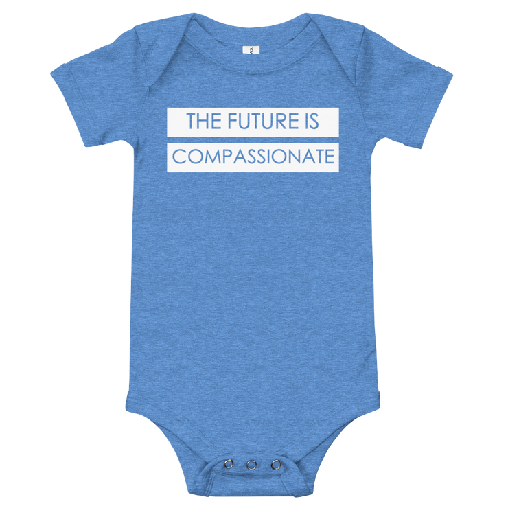 The future is compassionate- baby onsie. (3m-24m)