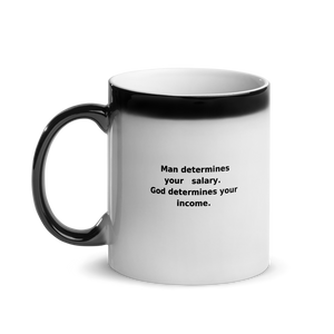 God Determines Your Income Glossy Magic Mug
