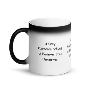 What You Deserve Matte Black Magic Mug