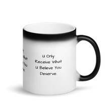 Load image into Gallery viewer, What You Deserve Matte Black Magic Mug