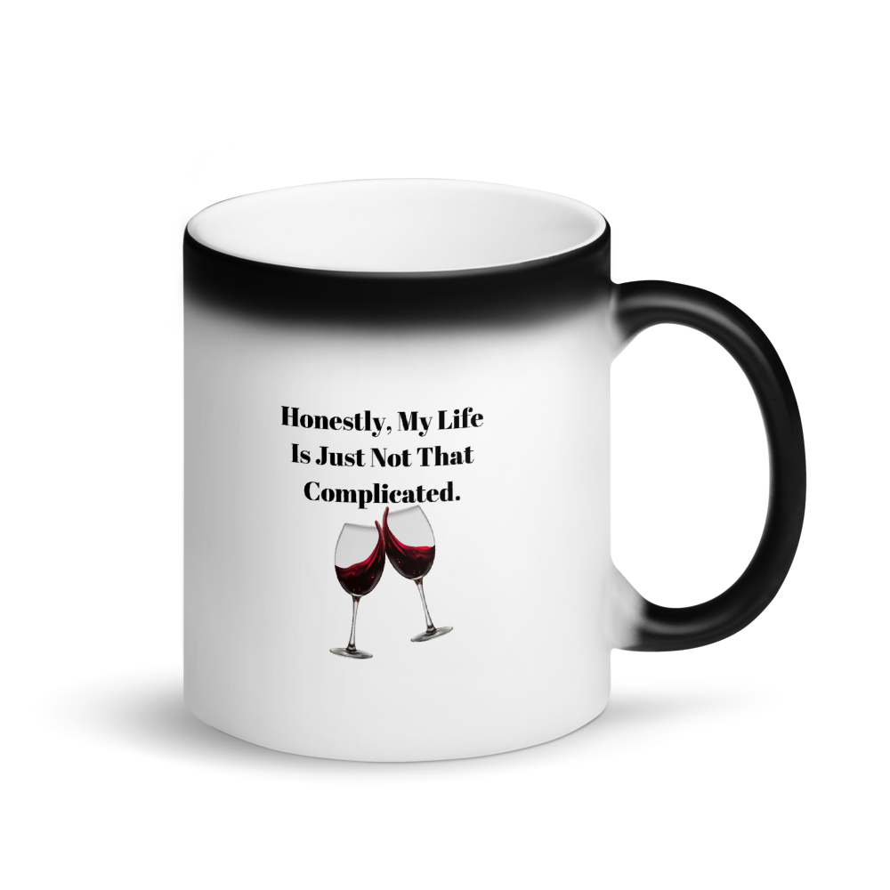 Honestly, My Life Is Just Not That Complicated Black Magic Mug