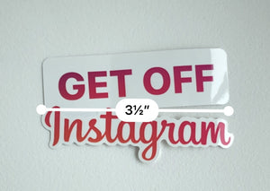 GET OFF Instagram sticker (Die cut)