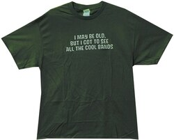 I May Be Old but I Got to See All the Cool Bands T-Shirt - Five Dollar Tee Shirts