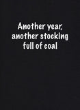 Another Year, Another Stocking Full of Coal T-Shirt
