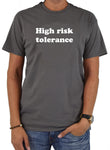 High Risk Tolerance T-Shirt