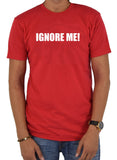 IGNORE ME! T-Shirt - Five Dollar Tee Shirts