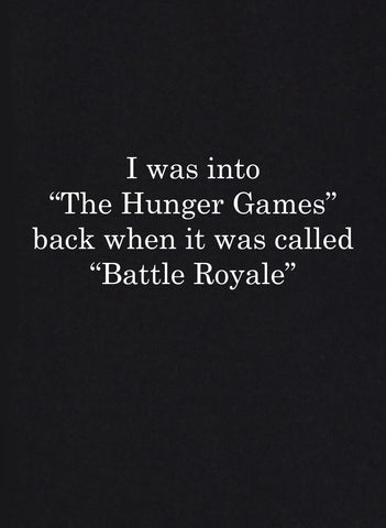 I was into the Hunger Games back when it was called Battle Royale T-Shirt