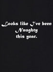 Looks like I've been Naughty this year T-Shirt