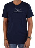 My Protons are a Positive Influence T-Shirt