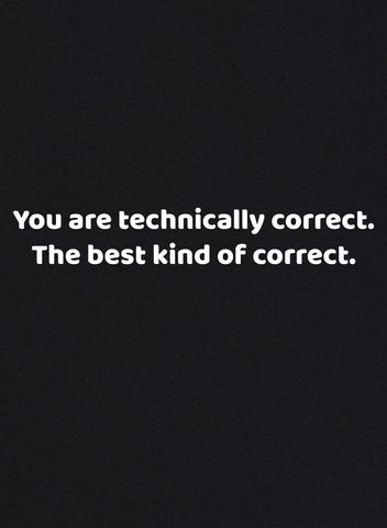 You are technically correct T-Shirt