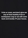 Trick or Treat or We Will TP Your House T-Shirt