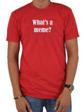 What's a Meme? T-Shirt