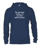 Your Boos Mean Nothing I've Seen What Makes You Cheer T-Shirt