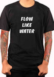 Flow Like Water T-Shirt