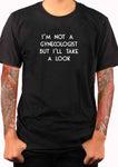 I'm Not A Gynecologist T-Shirt