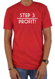Step 3 - Profit! T-Shirt