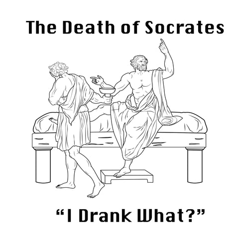 The Death of Socrates - I Drank What? T-Shirt - Five Dollar Tee Shirts