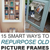 15 Ways to Upcycle Old Picture Frames